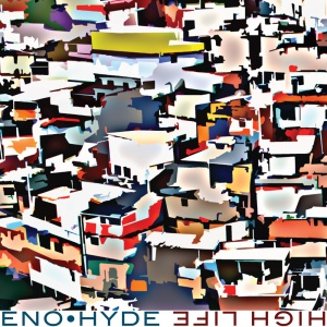 Eno & Hyde - high life